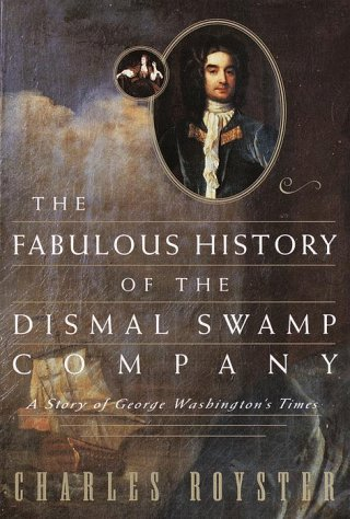 9780679433453: The Fabulous History of the Dismal Swamp Company: A Story of George Washington's Times