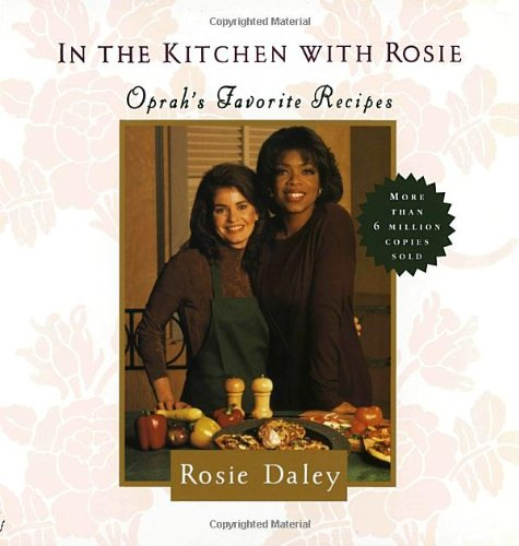 9780679434047: In the Kitchen with Rosie - Oprah's Favorite Recipes