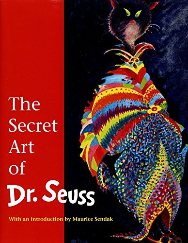 The Secret Art of Dr. Seuss: Geisel, Theodor; Sendak, Maurice