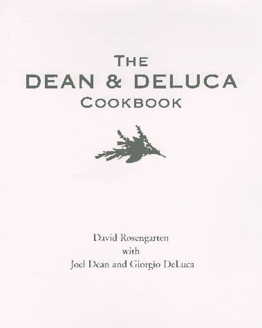 9780679434634: The Dean and DeLuca Cookbook