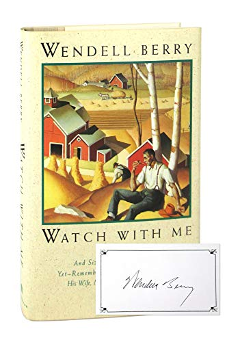Watch with Me [Signed by Author]: Berry, Wendell
