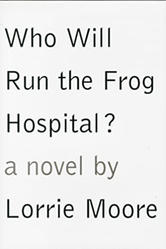 WHO WILL RUN THE FROG HOSPITAL?: Moore, Lorrie