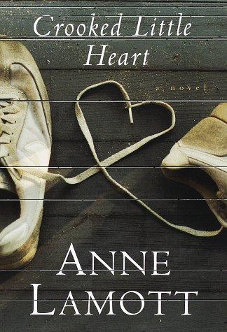 Crooked Little Heart: Lamott, Anne