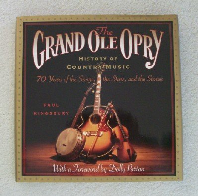 9780679435563: The Grand Ole Opry History of Country Music: 70 Years of the Stars, the Songs, and the Stories