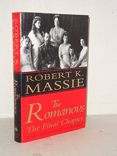 9780679435723: The Romanovs: The Final Chapter