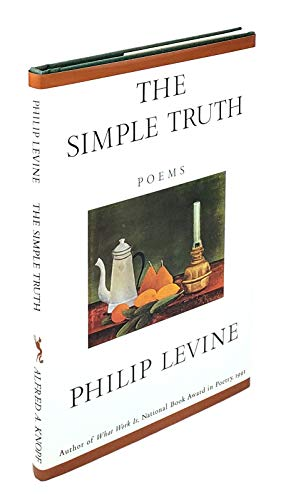 The Simple Truth : Poems: Levine, Philip