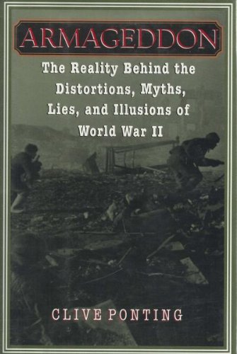 9780679436027: Armageddon: The Reality Behind the Distortions,: Myths, Lies, Illusions of World War II