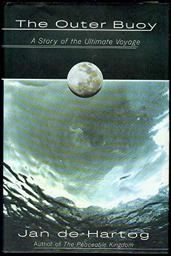 The Outer Buoy: A Story of the Ultimate Voyage (0679436049) by De Hartog, Jan
