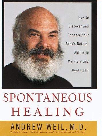 9780679436072: Spontaneous Healing: How to Discover and Enhance: Your Body's Natural Ability to Maintain and Heal Itself