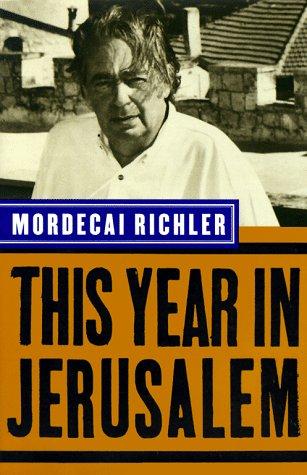 This Year in Jerusalem: Richler, Mordecai