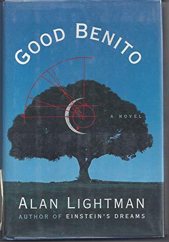 GOOD BENITO: Lightman, Alan.