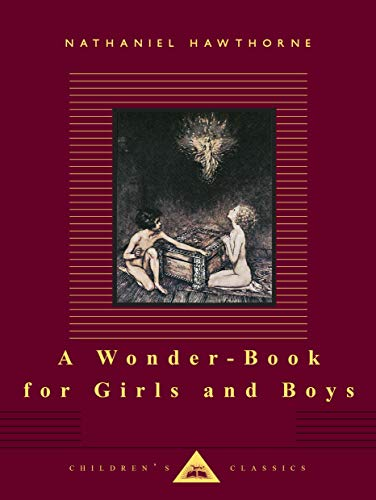 A Wonder-Book for Girls and Boys: Hawthorne, Nathaniel/ Rackham,