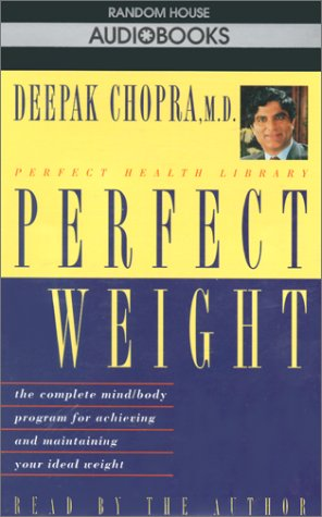 9780679436614: Perfect Weight: The Complete Mind Body Program for Achieving and Maintaining Your Ideal Weight (Deepak Chopra)