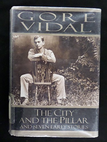 The City and the Pillar and Seven Early Stories: Vidal, Gore