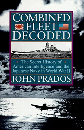 COMBINED FLEET DECODED THE SECRET HISTORY OF AMERICAN INTELLIGENCE AND THE JAPANESE NAVY IN WORLD...