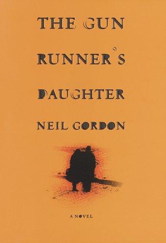 The Gun Runner's Daughter: A Novel: Gordon, Neil