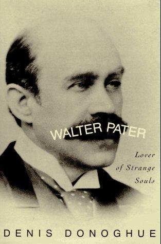 9780679437536: Walter Pater: Lover of Strange Souls
