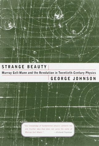 9780679437642: Strange Beauty: Murray Gell-Mann and the Revolution in Twentieth-Century Physics