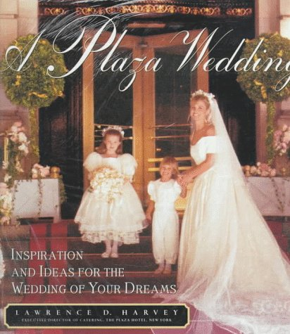 9780679437727: A Plaza Wedding: Inspiration and Ideas for the Wedding of Your Dreams
