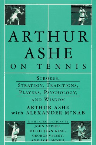 9780679437970: Arthur Ashe On Tennis: Strokes, Strategy, Traditions, Players, Psychology, and Wisdom