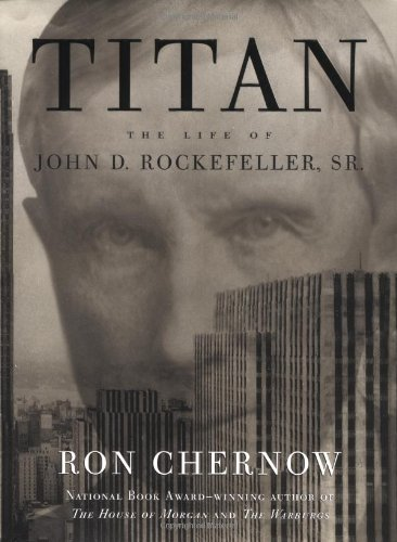 9780679438083: Titan: The Life of John D. Rockefeller, Sr.