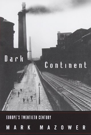 9780679438090: The Dark Continent: Europe's Twentieth Century (Borzoi Book)