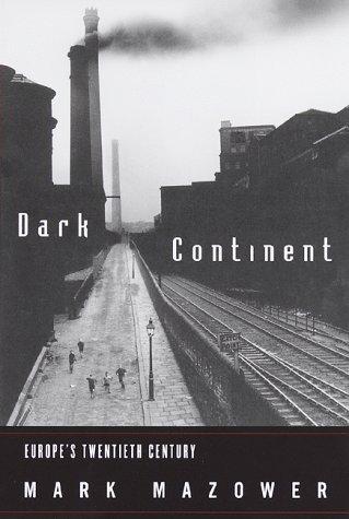 9780679438090: The Dark Continent: Europe's Twentieth Century (Borzoi Book)