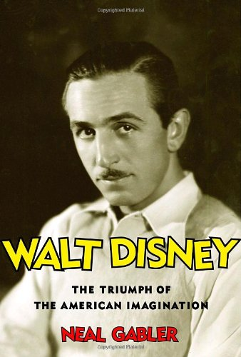 9780679438229: Walt Disney: The Triumph of the American Imagination