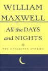 All The Days And Nights: The Collected Stories of William Maxwell (SIGNED)