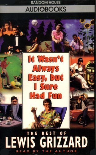 It Wasn't Always Easy But I Sure Had Fun: The Best of Lewis Grizzard (0679438572) by Grizzard, Lewis