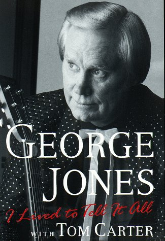 I Lived to Tell It All: Jones, George