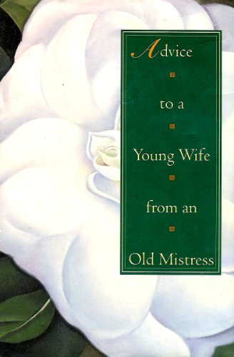 "9780679438724: Advice to a Young Wife from an Old Mistress: ""Random House, Inc. Edition"""
