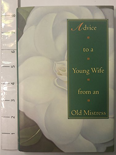 9780679438724: Advice to a Young Wife from an Old Mistress
