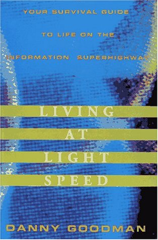 Living at Light Speed Your Survival Guide to Life on the Information Superhighway