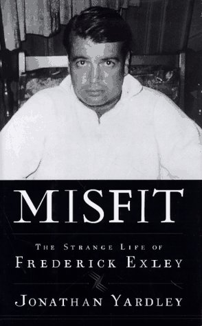 Misfit: The Strange Life of Frederick Exley.