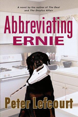 Abbreviating Ernie:: A Novel: Lefcourt, Peter