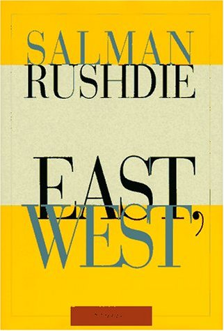 East, West: Stories: Rushdie, Salman