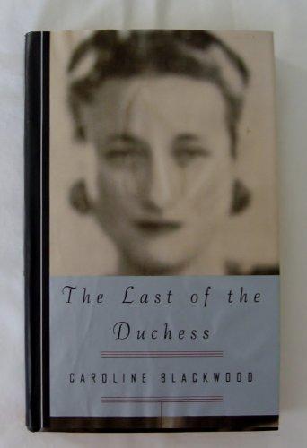 Last of the Duchess, The: Caroline Blackwood
