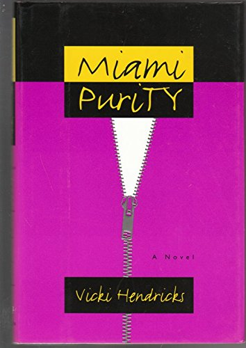 Miami Purity (Signed First Edition): Hendricks, Vicki