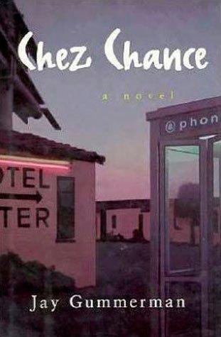CHEZ CHANCE: A Novel: Gummerman, Jay