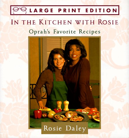 9780679440130: In the Kitchen With Rosie: Oprah's Favorite Recipes