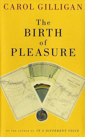 The Birth of Pleasure: Gilligan, Carol