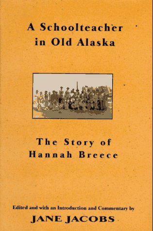 9780679441342: A Schoolteacher in Old Alaska: The Story of Hannah Breece