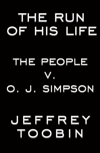 9780679441700: The Run of His Life: The People v. O.J. Simpson