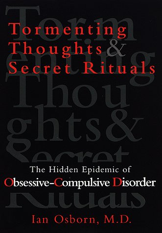 9780679442226: Tormenting Thoughts and Secret Rituals: The Hidden Epidemic of Obsessive-Compulsive Disorder