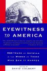 9780679442240: Eyewitness to America: 500 Years of America in the Words of Those Who Saw It Happen
