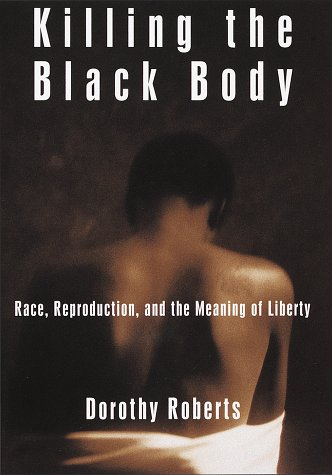 9780679442264: Killing the Black Body: Race, Reproduction, and the Meaning of Liberty