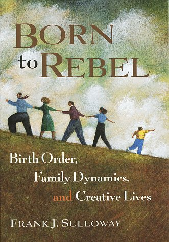 9780679442325: Born to Rebel: Birth Order, Family Dynamics, and Creative Lives
