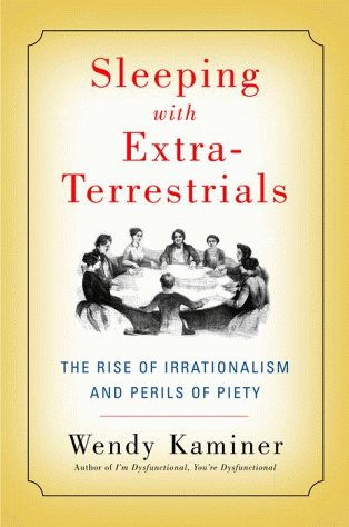 9780679442431: Sleeping with Extra-Terrestrials: The Rise of Irrationalism and Perils of Piety