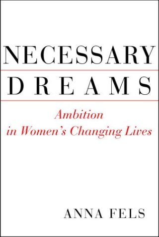 9780679442448: Necessary Dreams: Ambition in Women's Changing Lives